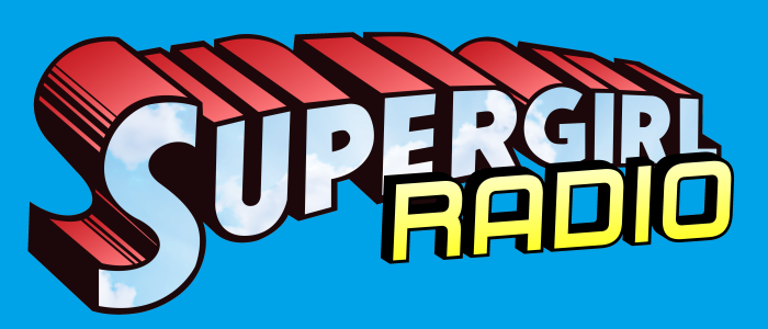 Supergirl Radio – Season 0: Supergirl's Origins