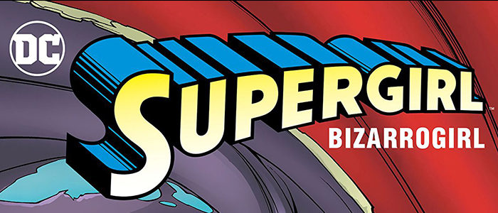 Supergirl Radio – Season 0: Bizarrogirl