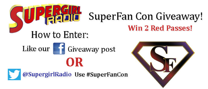 Supergirl Radio – Announcement: SuperFanCon Giveaway