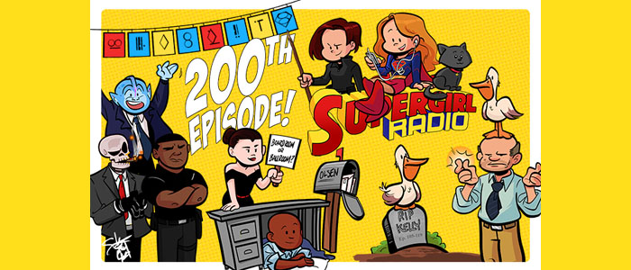 Supergirl Radio Special – The 200th Episode