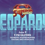 Supergirl Radio Season 5.5 – Supergirl Jeopardy