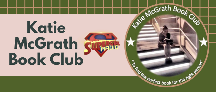 Supergirl Radio Season 5.5 – Katie McGrath Book Club